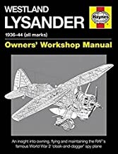 Westland Lysander Manual 1936-44 (all marks): An insight into owning, flying and maintaining the RAF's famous World War 2 'cloak-and dagger' spy plane (Haynes Owners Workshop Manuel)
