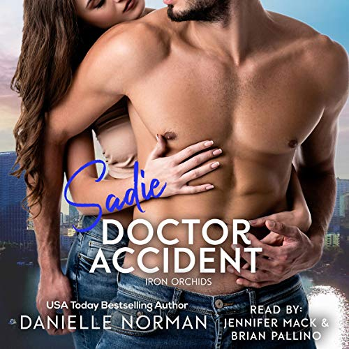 Sadie, Doctor Accident Audiobook By Danielle Norman cover art