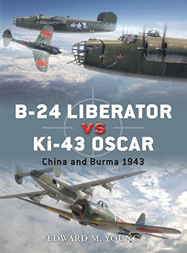 B-24 Liberator vs Ki-43 Oscar: China and Burma 1943 (Duel, Band 41)
