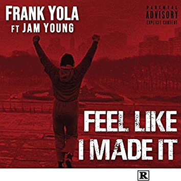 Feel Like I Made It (feat. Jam Young)