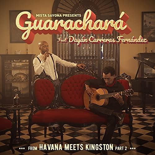 Mista Savona, Havana Meets Kingston & Dayan Carrera Fernández