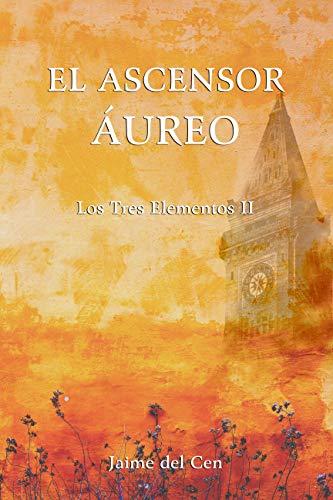 El Ascensor Áureo (Los Tres Elementos nº 2)