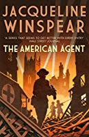 The American Agent: A compelling wartime mystery (Maisie Dobbs)