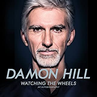 Watching the Wheels     My Autobiography              By:                                                                                                                                 Damon Hill                               Narrated by:                                                                                                                                 Paul Panting                      Length: 14 hrs and 19 mins     288 ratings     Overall 4.7