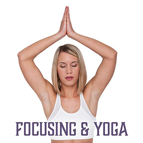 Focusing & Yoga – Meditation Music, Reiki Sounds, Better Concentration, Peaceful Mind, Buddha Lounge, Yoga Meditation
