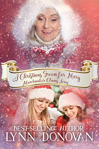 A Christmas Groom for Mary (Matchmaker Claus Book 1)