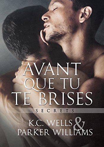 Avant que tu te brises (Secrets (Français) t. 1)