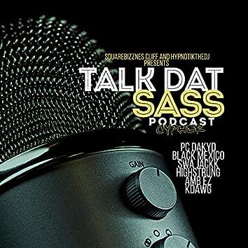 TALK DAT SASS CYPHER (feat. PC DAKYD, SWA JACKK, BLACK MEXICO, HIGHSTRUNG, KDAWG & AMB EZ)