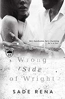 Wrong Side of Wright: A Second Chance Romantic Suspense by [Sade Rena]