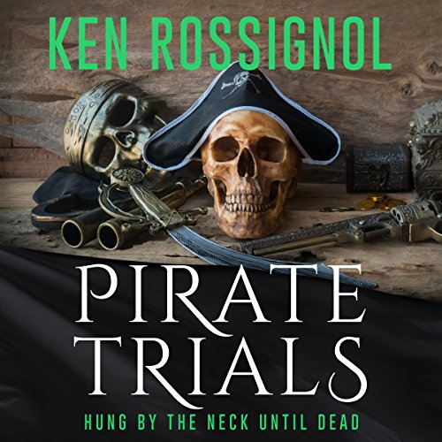 Pirate Trials: Hung by the Neck Until Dead audiobook cover art