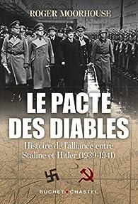 Le pacte des diables: Histoire de l'alliance Staline et Hitler par Roger Moorhouse