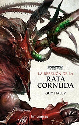 The End Times nº 04/05 La rebelión de la Rata Cornuda: The End Times IV (Warhammer Chronicles)