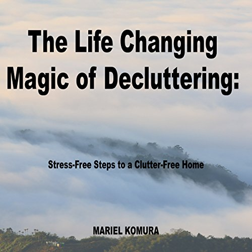 The Life Changing Magic of Decluttering cover art