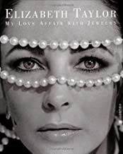 [Elizabeth Taylor] [Hardcover] Elizabeth Taylor: My Love Affair with Jewelry