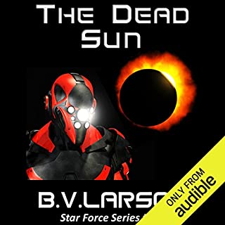 The Dead Sun     Star Force, Book 9              By:                                                                                                                                 B. V. Larson                               Narrated by:                                                                                                                                 Mark Boyett                      Length: 12 hrs and 27 mins     2,385 ratings     Overall 4.5