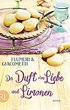 Der Duft von Liebe und Limonen: Roman