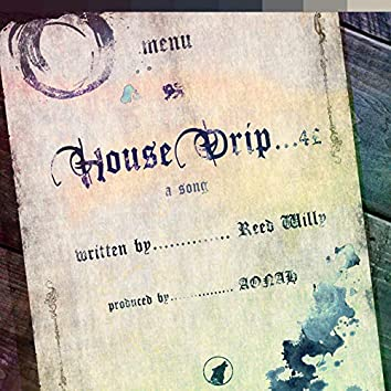 House Drip