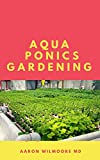 AQUAPONICS GARDENING: An Essential Step-by-Step Guide to Aquaponics for Beginners. (English Edition)
