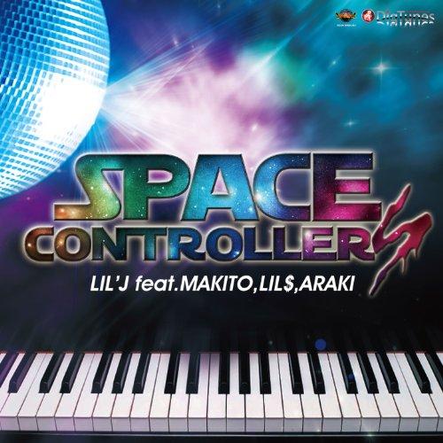 Space Controllers (feat. Makito, Lil'$ & Araki)
