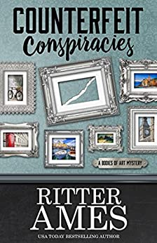 Counterfeit Conspiracies (A Bodies of Art Mystery Book 1) by [Ritter Ames]