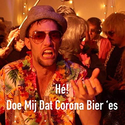 Hé! Doe Mij Dat Corona Bier 'es
