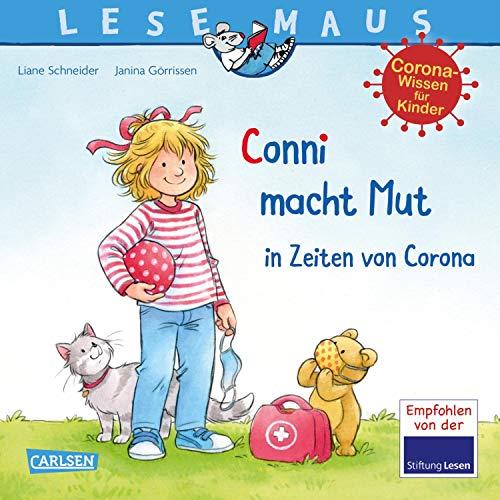 LESEMAUS 186: Conni macht Mut in Zeiten von Corona: Eine Conni-Geschichte mit kindgerechtem Sachwissen rund um das Thema Corona