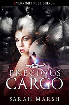Precious Cargo (Alien Captors Book 1) by [Sarah Marsh]