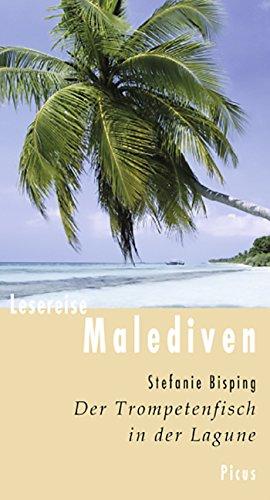 Lesereise Malediven: Der Trompetenfisch in der Lagune (Picus Lesereisen)