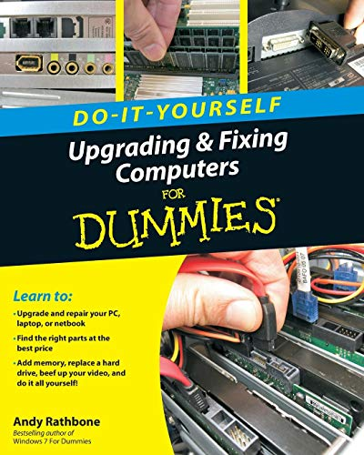 Upgrading and Fixing Computers For Dummies