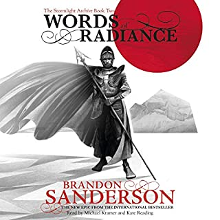 Words of Radiance     The Stormlight Archive, Book 2              By:                                                                                                                                 Brandon Sanderson                               Narrated by:                                                                                                                                 Michael Kramer,                                                                                        Kate Reading                      Length: 48 hrs and 13 mins     890 ratings     Overall 4.8