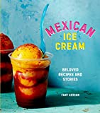Best Mexican Vanillas - Mexican Ice Cream: Beloved Recipes and Stories [A Review