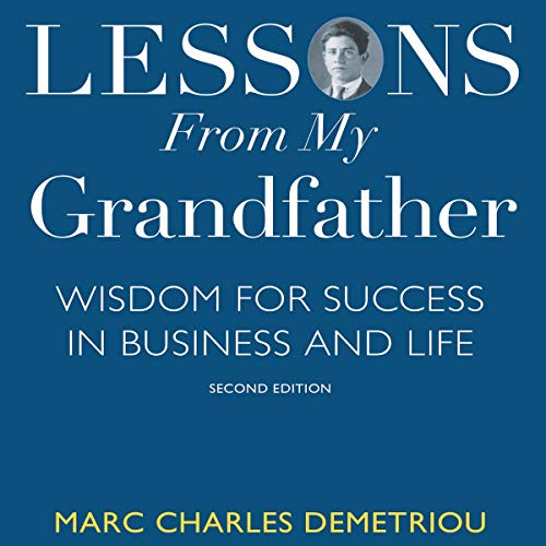 Lessons from My Grandfather: Wisdom for Success in Business and Life audiobook cover art