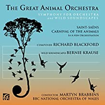 The Great Animal Orchestra, Symphony for Orchestra and Wild Soundscapes - Richard Blackford and Bernie Krause by BBC National Orchestra of Wales (2015-02-07)