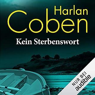 Kein Sterbenswort                   Autor:                                                                                                                                 Harlan Coben                               Sprecher:                                                                                                                                 Detlef Bierstedt                      Spieldauer: 10 Std. und 35 Min.     1.772 Bewertungen     Gesamt 4,3