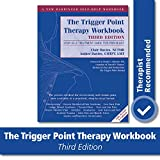 Trigger Point Therapy Workbook: Your Self-Treatment Guide for Pain...