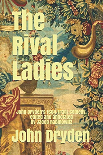 The Rival Ladies: John Dryden's 1664 Tragi-Comedy