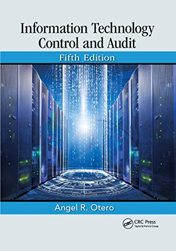 Compare Textbook Prices for Information Technology Control and Audit, Fifth Edition 5 Edition ISBN 9780367657154 by Otero, Angel R.