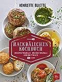 Henriette Bulette: Hackbällchen-Kochbuch