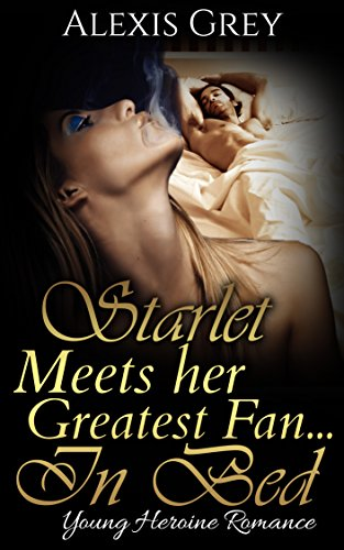 Starlette Meets her Greatest Fan...In Bed: Young Heroine Romance (English Edition)