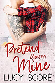 Pretend You're Mine: A Small Town Love Story (Benevolence Book 1) by [Lucy Score]