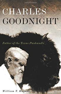 Charles Goodnight: Father of the Texas Panhandle (Oklahoma Western Biographies)