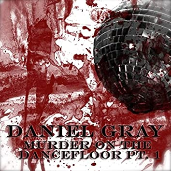 Murder On the Dancefloor, Pt. 1