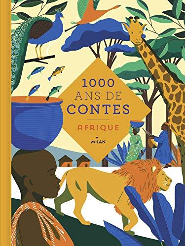 Mille ans de contes Afrique (French Edition)