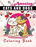 Amazing cats and dogs coloring book: Creative Best-Dressed Cats & Dogs Coloring Book for Kids