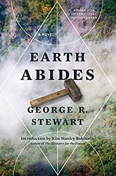 Earth Abides by [George R. Stewart, Kim Stanley Robinson]
