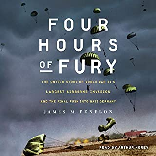 Four Hours of Fury     The Untold Story of World War II's Largest Airborne Operation and the Final Push into Nazi Germany              Auteur(s):                                                                                                                                 James M. Fenelon                               Narrateur(s):                                                                                                                                 Arthur Morey                      Durée: 14 h et 16 min     Pas de évaluations     Au global 0,0