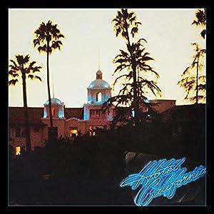 """ホテル・カリフォルニア:40周年記念エクスパンデッド・エディション"""""""