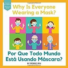 Why Is Everyone Wearing a Mask? / Por Que Todo Mundo Está Usando Máscara?: Bilingual Book English-Portuguese
