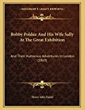 Bobby Poldue And His Wife Sally At The Great Exhibition: And Their Humorous Adventures In London (1869)
