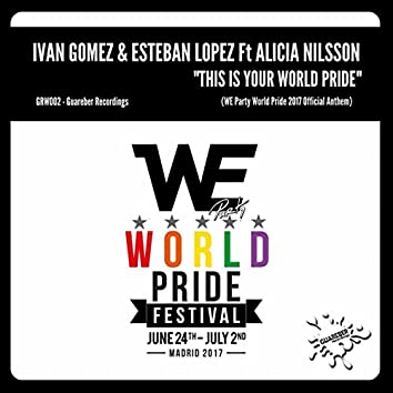 This Is Your World Pride (We Party World Pride 2017 Official Anthem)